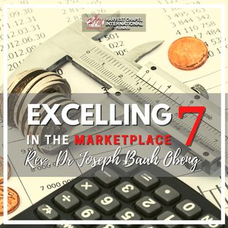 Excelling in the Marketplace - Part 7