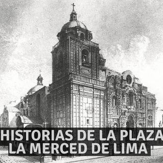 #17 3 Historias de la Plaza La Merced de Lima - Miedo al Misterio