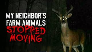 """My Neighbor's Farm Animals Stopped Moving"" Creepypasta"