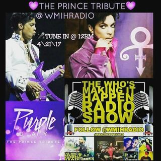 Who's Making It Happen Live Prince Tribute #wmihradio