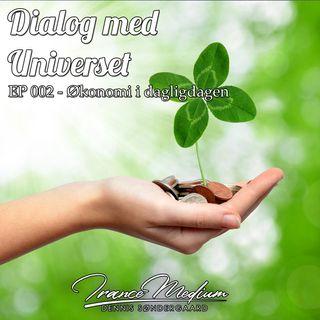 Dialog med Universet - EP 002 - Økonomi i dagligdagen
