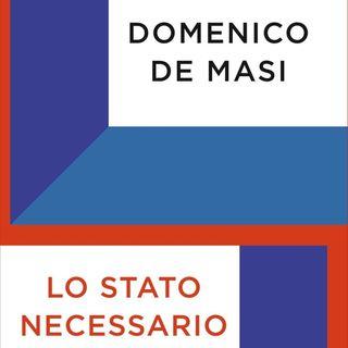 """Domenico De Masi """"Lo Stato necessario"""""""