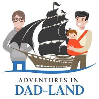 Adventures in Dad-land Ep. 10