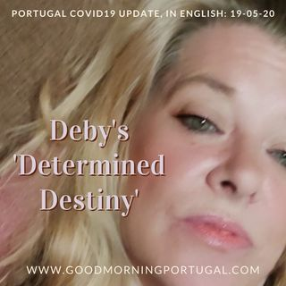 Quick Covid update for Portugal plus Deby's 'Determined Destiny'