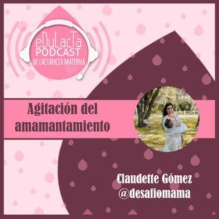 Agitación del amamantamiento: entrevista con Claudette Gómez @desafiomama