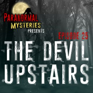 The Devil Upstairs: An Encounter With Evil
