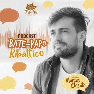Marcos Closato EP#01