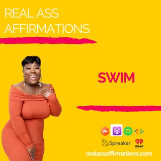 Real Ass Affirmations: Swim