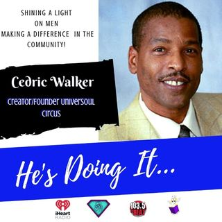 He's Doing It: Streets To The BigTop UniverSoul Circus Founder Cedrick Walker