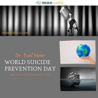 World Suicide Prevention Day with Dr. Paul Meier