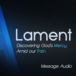 Lament: Strength in Truth Recited