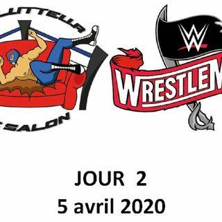 Épisode Hors-serie - Wrestlemania 36 - Jour 2 (5 avril 2020)