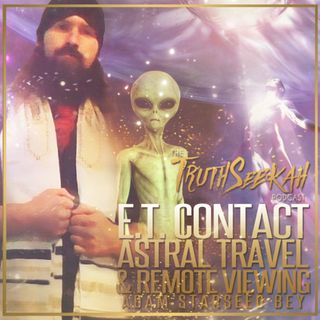 Adam Starseed Bey | E.T. Contact Astral Travel & Remote Viewing