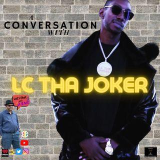 A Conversation With LC Tha Joker