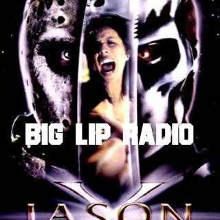 Big Lip Radio Presents: No Girls Allowed 50: Jason X