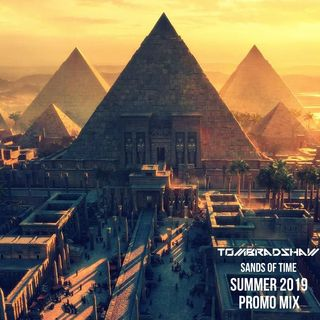 Tom Bradshaw - Sands Of Time,Summer 2019 Promo Mix