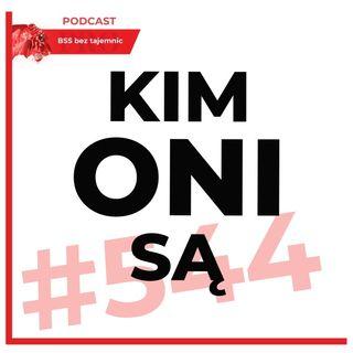 #544 NOWY Cykl Podcastów – Kim ONI są?