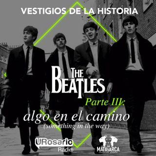 The Beatles - Parte III: algo en el camino (something in the way)