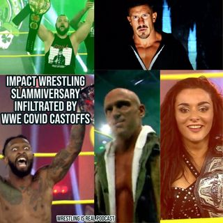 Impact Wrestling Slammiversary Infiltrated by WWE Covid Castoffs KOP071920-546