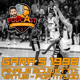 Virtus Bologna vs Fortitudo Bologna finale scudetto Gara 5 1998 parte 2 - 14/07 ep22