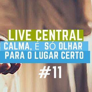 Central # 05- Calma, é só olhar para o lugar certo!