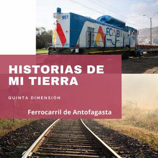 Episodio 3 - Ferrocarril de Antofagasta