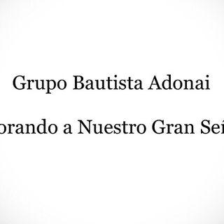 "Grupo Bautista Adonai - ""Que Gozo Es Caminar Con JesuCristo"""