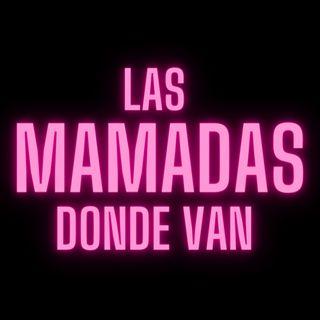 Las Mamadas donde van