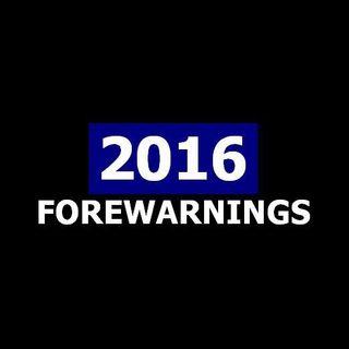 2016 FOREWARNINGS :: (Jan 10, 2016)
