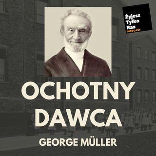 [02] Ochotny dawca - George Muller