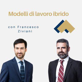 Modelli di lavoro ibrido con Francesco Ziviani
