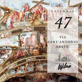 Puntata 47 - Via Sant'Antonio Abate