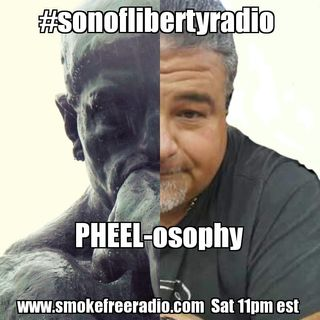 #sonoflibertyradio - PHEEL-osophy