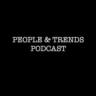 People & Trends Podcast