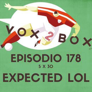 Episodio 178 (5x30) - Expected LOL
