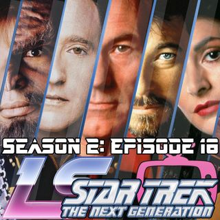 Season 2: Episode 18- Star Trek TNG