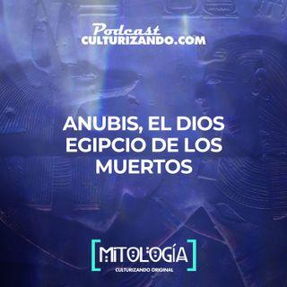 Anubis, el dios egipcio de los muertos • Mitología - Culturizando
