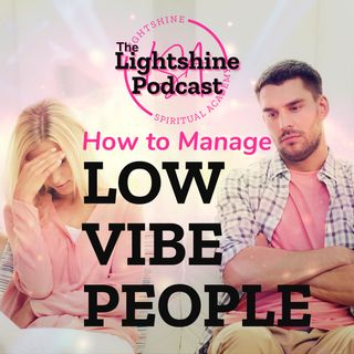 13: How to Manage LOW VIBE PEOPLE