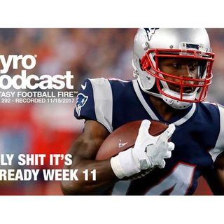 Fantasy Football Fire - Pyro Podcast Show 292 -  Week 11