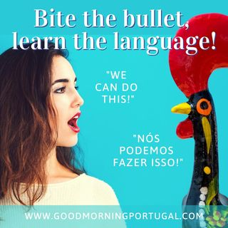 Portugal news, weather & today: Bite the bullet, learn the language