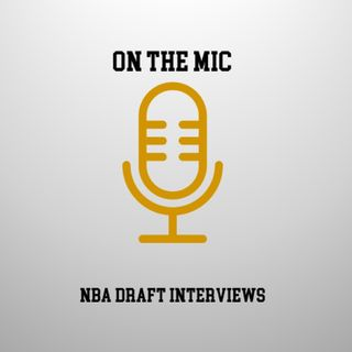 On The Mic - NBA Draft Interviews