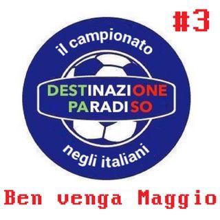 #3 - Ben venga Maggio