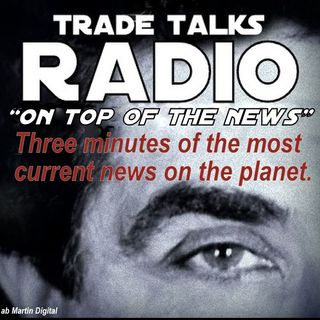 "Trade Talks - ""ON TOP OF THE NEWS"" #3  FIAN  4 17 16"