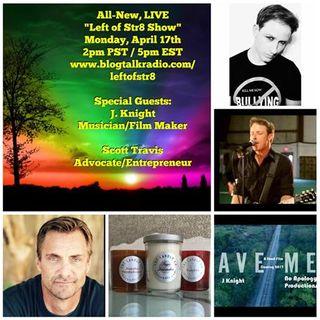 Musician/Filmaker J. Knight & Advocate/Entrepreneur Scott Travis Call-In Today