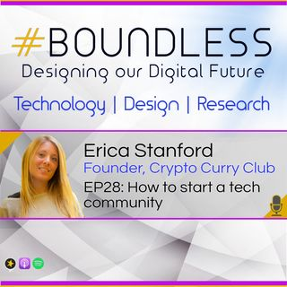 EP28: Erica Stanford, Founder of the Crypto Curry Club, How to start a tech community