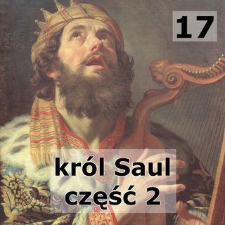 17 - Król Saul część 2