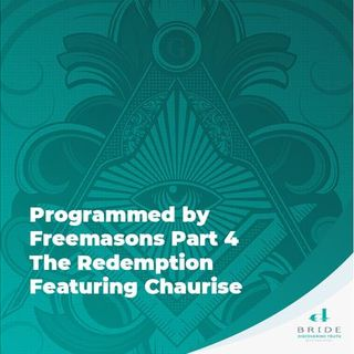 Programmed by Freemasons Part 4 - The Redemption featuring Chaurisse