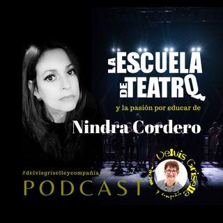 La Escuela de Teatro y la pasión por educar de Nindra Cordero
