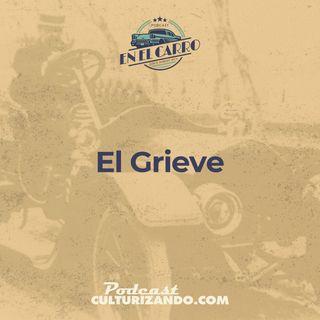 02 • El Grieve • Historia Automotriz • Culturizando