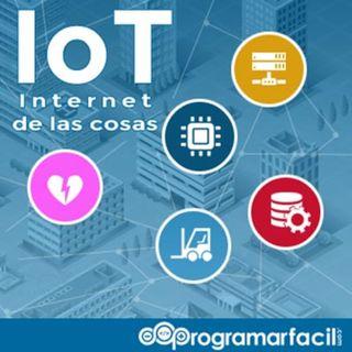 99. Arquitectura IoT, prototipando los dispositivos del futuro